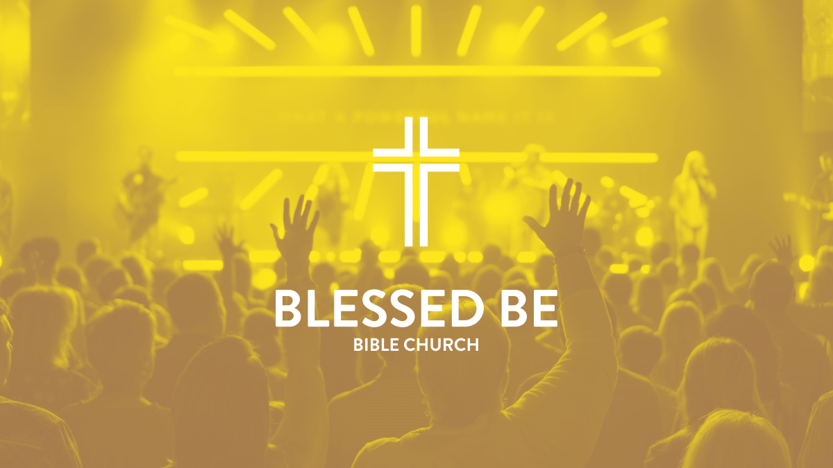 Blessed Be Bible Church